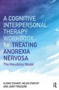 Cover-Bild zu Schmidt, Ulrike: A Cognitive-Interpersonal Therapy Workbook for Treating Anorexia Nervosa (eBook)
