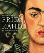 Cover-Bild zu Kahlo, Frida: Frida Kahlo. Die Malerin und ihr Werk
