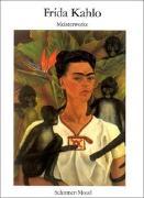 Cover-Bild zu Kahlo, Frida: Frida Kahlo. Meisterwerke