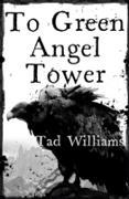 Cover-Bild zu Williams, Tad: To Green Angel Tower (eBook)