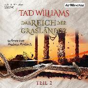 Cover-Bild zu Williams, Tad: Das Reich der Grasländer (2) (Audio Download)