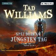 Cover-Bild zu Williams, Tad: Spät dran am Jüngsten Tag (Audio Download)