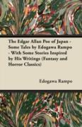 Cover-Bild zu Rampo, Edogawa: Edgar Allan Poe of Japan - Some Tales by Edogawa Rampo - With Some Stories Inspired by His Writings (Fantasy and Horror Classics) (eBook)