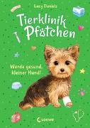 Cover-Bild zu Daniels, Lucy: Tierklinik Pfötchen (Band 5) - Werde gesund, kleiner Hund!