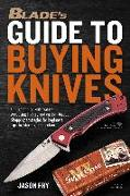 Cover-Bild zu Fry, Jason: BLADE'S Guide to Buying Knives