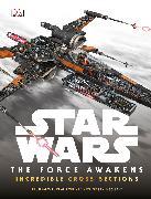 Cover-Bild zu Fry, Jason: Star Wars: The Force Awakens Incredible Cross-Sections