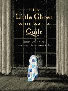 Cover-Bild zu Nason, Riel: The Little Ghost Who Was a Quilt