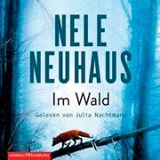 Cover-Bild zu Neuhaus, Nele: Im Wald (Ein Bodenstein-Kirchhoff-Krimi 8)