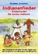 Cover-Bild zu Janetzko, Stephen: Indianerlieder - Kinderlieder für kleine Indianer (eBook)