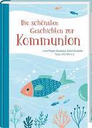 Cover-Bild zu Mayer-Skumanz, Lene: Die schönsten Geschichten zur Kommunion