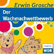 Cover-Bild zu Grosche, Erwin: Bärenbude, Der Wachmachwettbewerb (Audio Download)