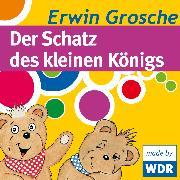 Cover-Bild zu Grosche, Erwin: Bärenbude, Der Schatz des kleinen Königs (Audio Download)