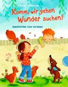 Cover-Bild zu Grosche, Erwin: Komm, wir gehen Wunder suchen!