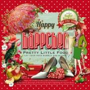 Cover-Bild zu Mönch, Antje: Happy Häppchen - Pretty Little Food