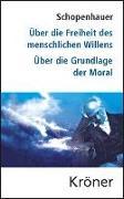 Cover-Bild zu Schopenhauer, Arthur: Über die Freiheit des menschlichen Willens/ Über die Grundlage der Moral (eBook)
