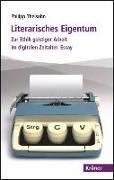 Cover-Bild zu Theisohn, Philipp: Literarisches Eigentum (eBook)