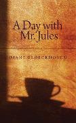 Cover-Bild zu Broeckhoven, Diane: A Day with Mr. Jules (eBook)