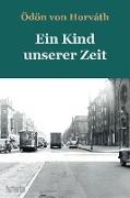 Cover-Bild zu Horváth, Ödön Von: Ein Kind unserer Zeit (eBook)