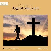 Cover-Bild zu Horvath, Ödön von: Jugend ohne Gott (Ungekürzt) (Audio Download)