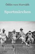 Cover-Bild zu Horváth, Ödön Von: Sportmärchen (eBook)