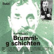 Cover-Bild zu Kurt, Wilhelm: Brummlg'schichten Butzi (Audio Download)