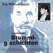 """Cover-Bild zu Kurt, Wilhelm: Brummlg'schichten """"Das Wohnungsamt"""" (Audio Download)"""