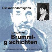 """Cover-Bild zu Kurt, Wilhelm: Brummlg'schichten """"Die Weihnachtsgans"""" (Audio Download)"""
