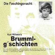 Cover-Bild zu Kurt, Wilhelm: Brummlg'schichten Die Faschingsnacht (Audio Download)