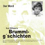 Cover-Bild zu Kurt, Wilhelm: Brummlg'schichten Der Mord (Audio Download)