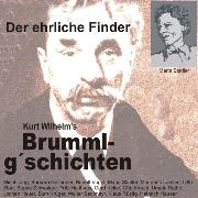 Cover-Bild zu Kurt, Wilhelm: Brummlg'schichten Der ehrliche Finder (Audio Download)