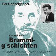 Cover-Bild zu Kurt, Wilhelm: Brummlg'schichten Der Doppelgänger (Audio Download)