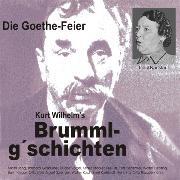 Cover-Bild zu Kurt, Wilhelm: Brummlg'schichten Die Goethe Feier (Audio Download)