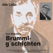 Cover-Bild zu Kurt, Wilhelm: Brummlg'schichten Alte Liebe (Audio Download)