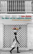 Cover-Bild zu Badrán, Pedro: Der Mann mit der magischen Kamera