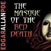 Cover-Bild zu Poe, Edgar Allan: The Masque of the Red Death (Edgar Allan Poe) (Audio Download)