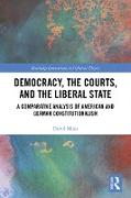 Cover-Bild zu Miles, David: Democracy, the Courts, and the Liberal State (eBook)