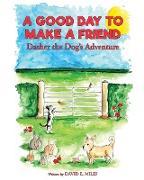 Cover-Bild zu Miles, David E.: A Good Day to Make a Friend (eBook)