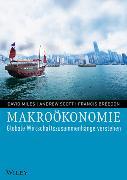 Cover-Bild zu Miles, David: Makroökonomie. Globale Wirtschaftszusammenhänge verstehen