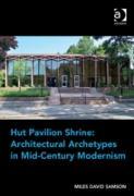 Cover-Bild zu Samson, Assoc Prof Miles David: Hut Pavilion Shrine: Architectural Archetypes in Mid-Century Modernism (eBook)