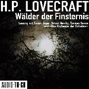Cover-Bild zu Lovecraft, H. P.: Wälder der Finsternis (ungekürzt) (Audio Download)