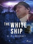 Cover-Bild zu Lovecraft, H. P.: The White Ship (eBook)