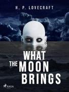 Cover-Bild zu Lovecraft, H. P.: What the Moon Brings (eBook)