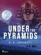 Cover-Bild zu Lovecraft, H. P.: Under the Pyramids (eBook)