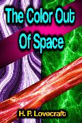 Cover-Bild zu Lovecraft, H. P.: The Color Out Of Space (eBook)
