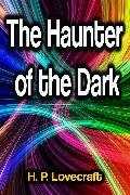 Cover-Bild zu Lovecraft, H. P.: The Haunter of the Dark (eBook)
