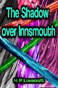 Cover-Bild zu Lovecraft, H. P.: The Shadow Over Innsmouth (eBook)