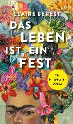 Cover-Bild zu Berest, Claire: Das Leben ist ein Fest (eBook)