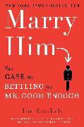 Cover-Bild zu Gottlieb, Lori: Marry Him (eBook)