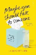 Cover-Bild zu Gottlieb, Lori: Maybe You Should Talk To Someone