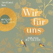 Cover-Bild zu Kunrath, Barbara: Wir für uns (Ungekürzt) (Audio Download)